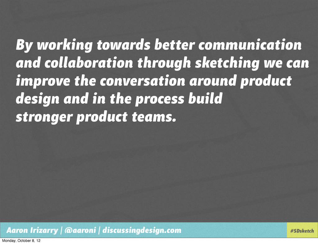 By working towards better communication and col...