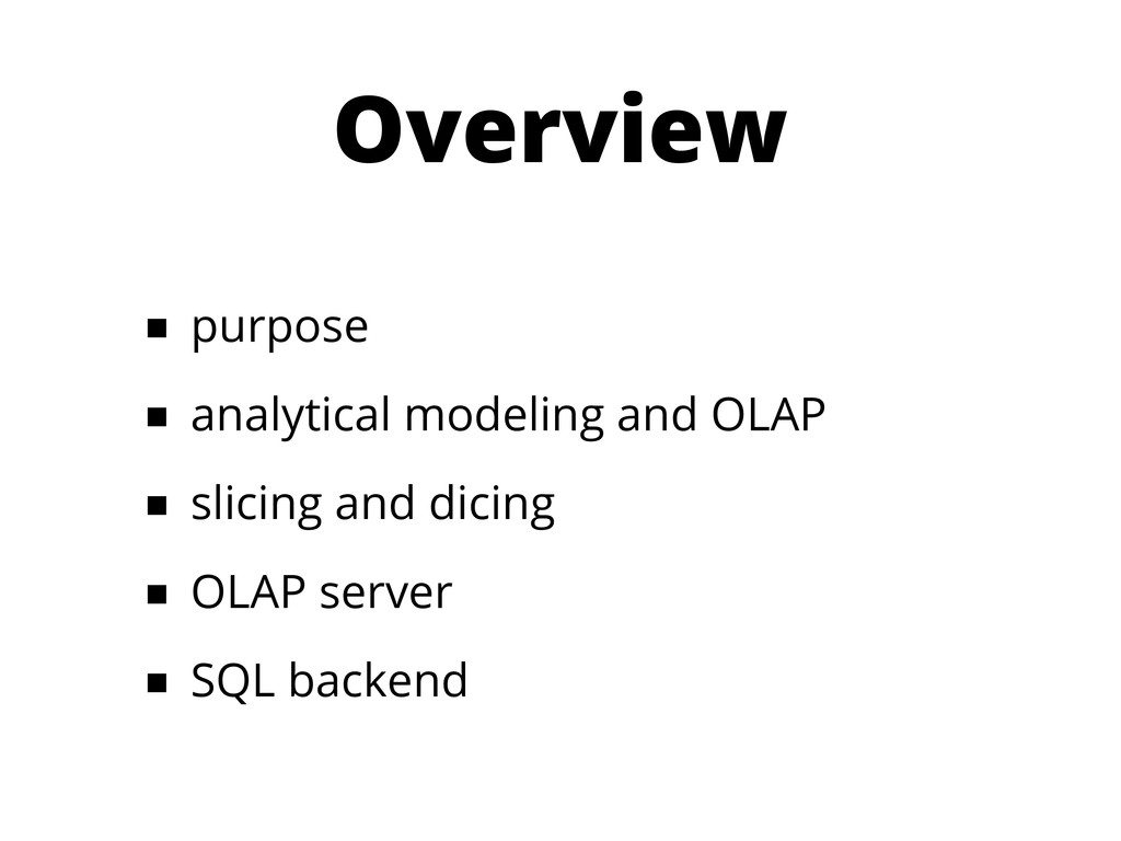 Overview ■ purpose ■ analytical modeling and OL...