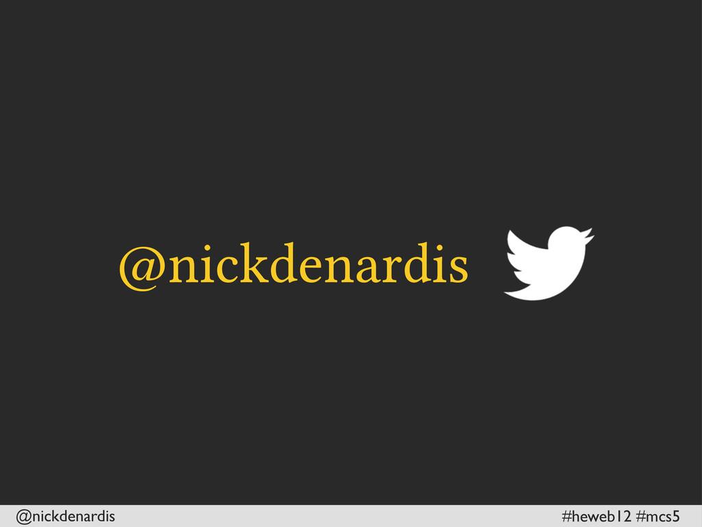 @nickdenardis #heweb12 #mcs5 @nickdenardis
