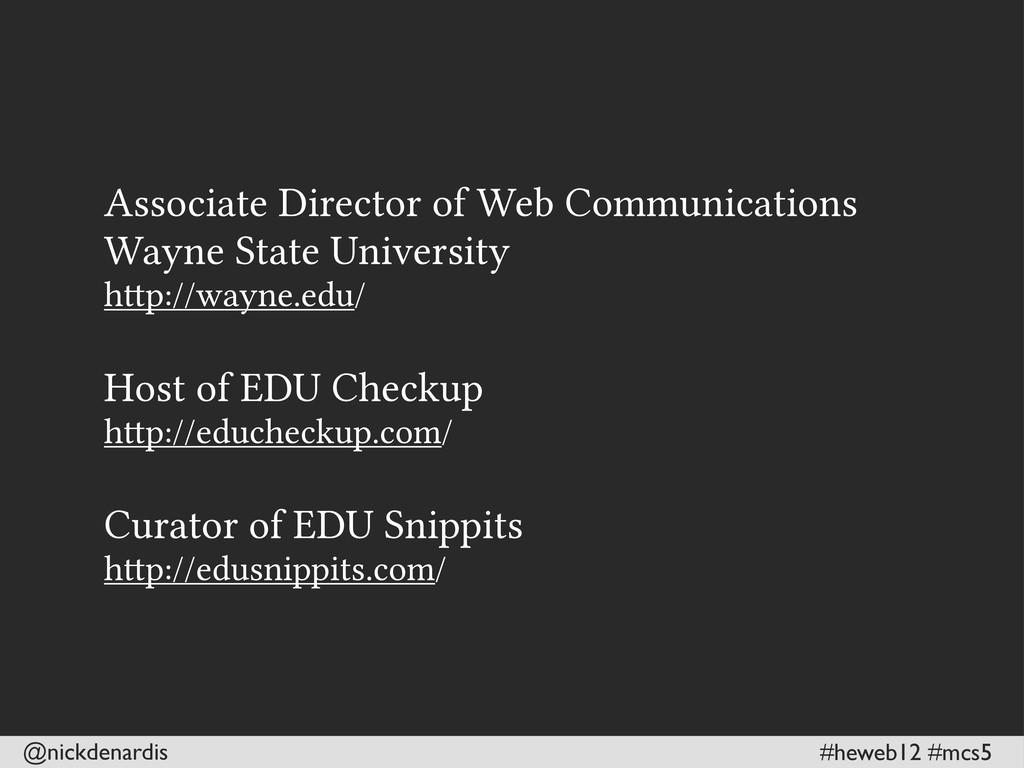 @nickdenardis #heweb12 #mcs5 Associate Director...