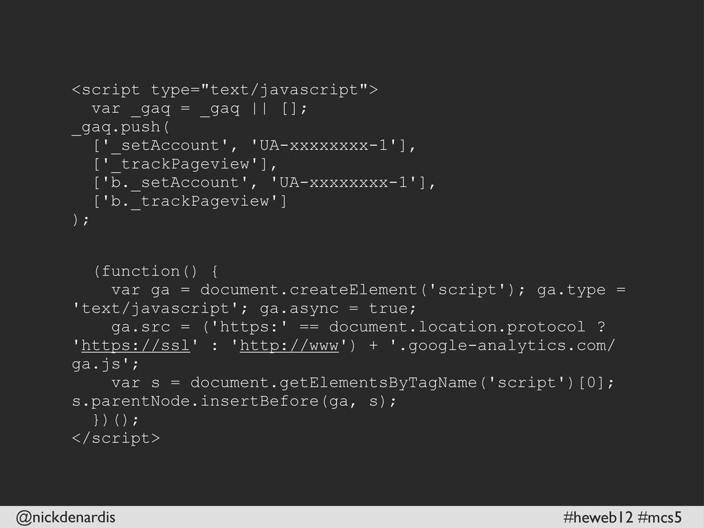 "@nickdenardis #heweb12 #mcs5 <script type=""text..."