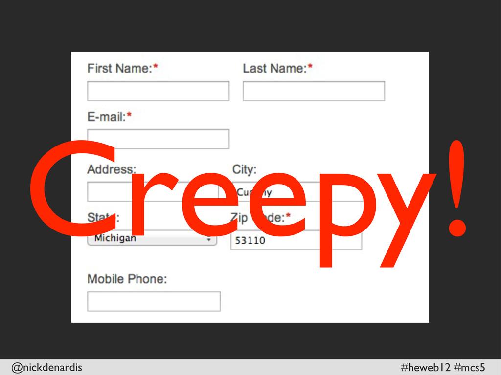 @nickdenardis #heweb12 #mcs5 Creepy!