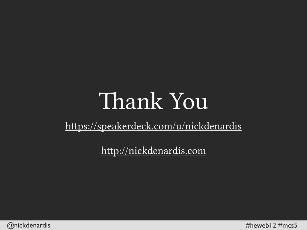 @nickdenardis #heweb12 #mcs5 hps://speakerdeck...