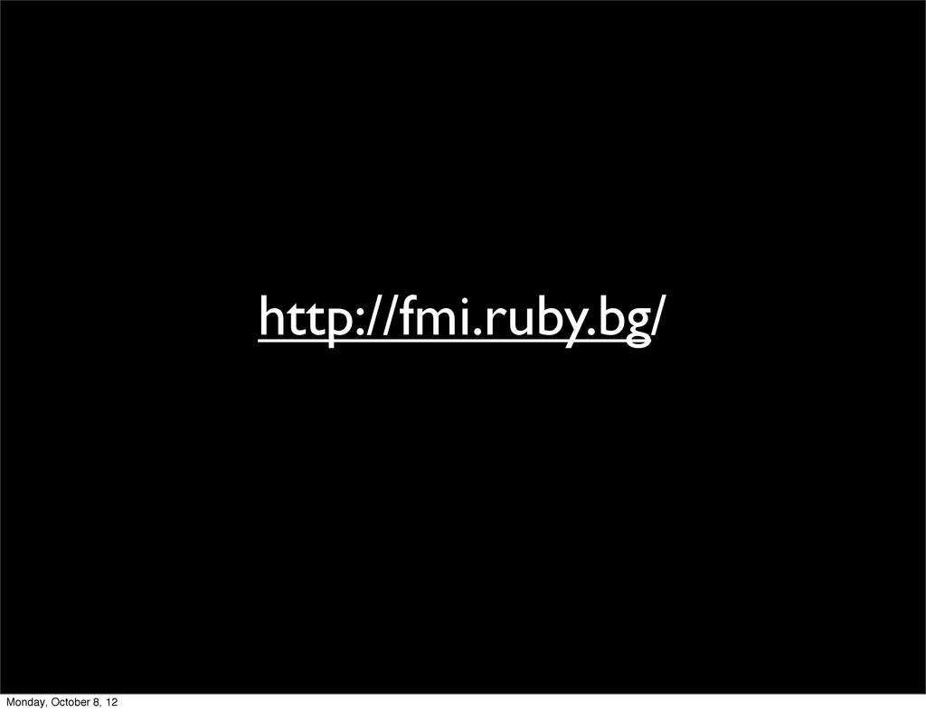 http://fmi.ruby.bg/ Monday, October 8, 12