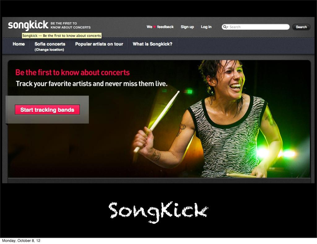 SongKick Monday, October 8, 12