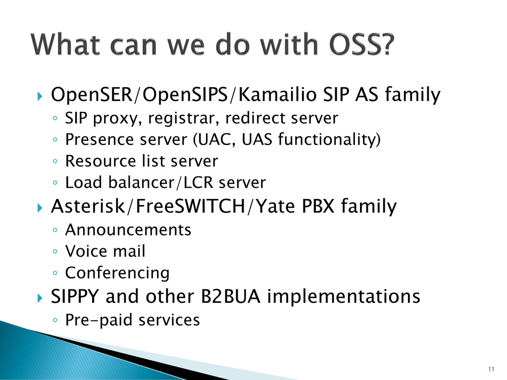  OpenSER/OpenSIPS/Kamailio SIP AS family ◦ SIP...