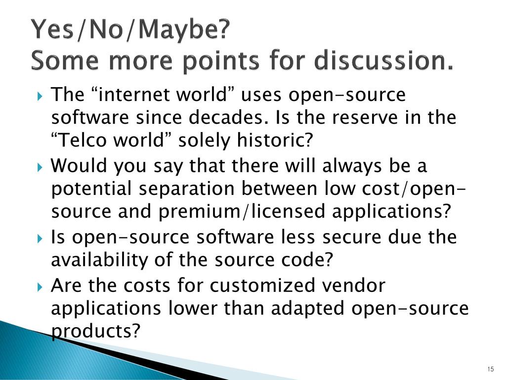 " The ""internet world"" uses open-source softwar..."