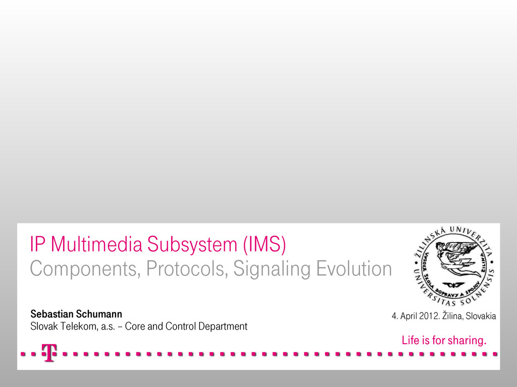 IP Multimedia Subsystem (IMS) Components, Proto...