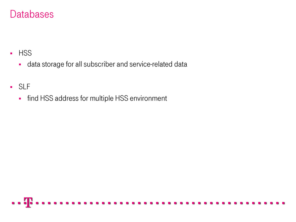 Databases § HSS § data storage for all subs...