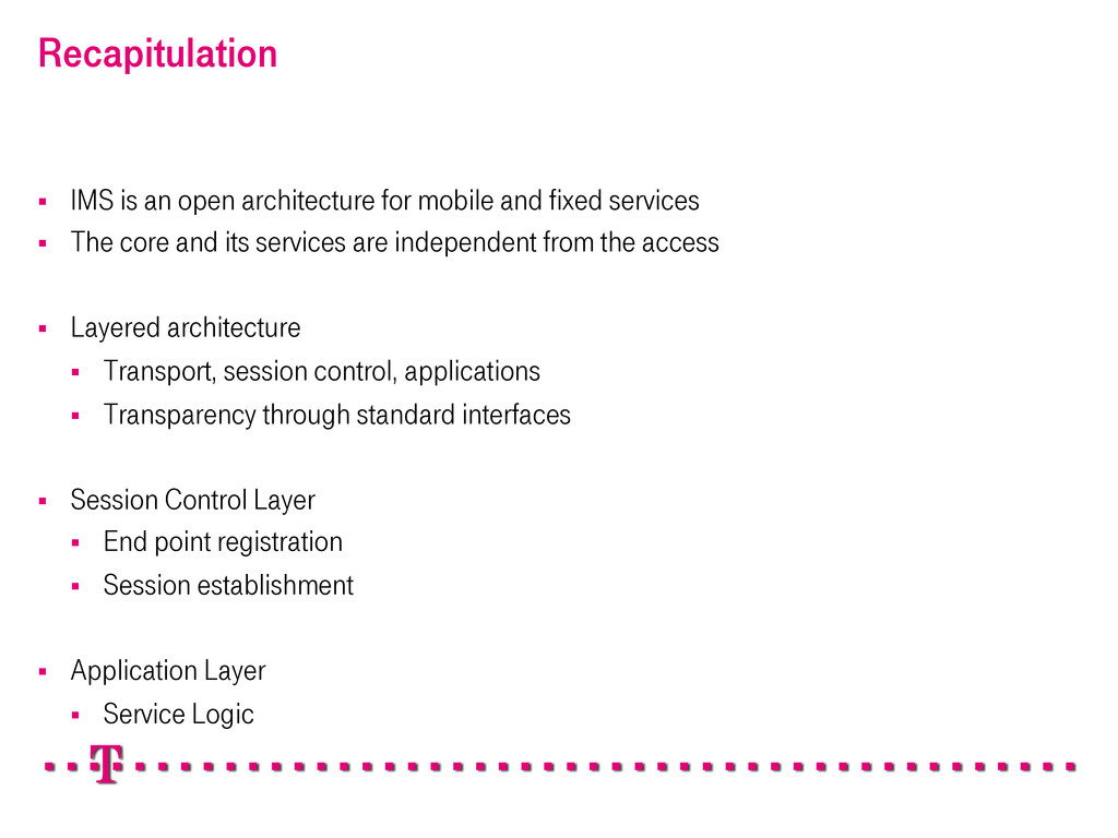 Recapitulation § IMS is an open architecture ...