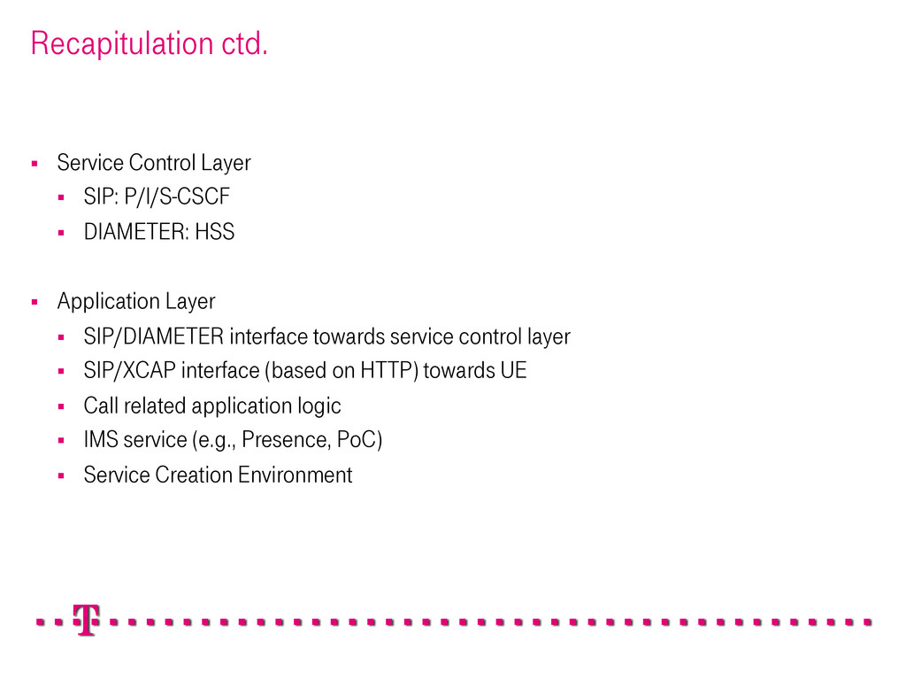 Recapitulation ctd. § Service Control Layer §...