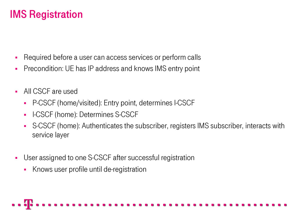 IMS Registration § Required before a user can...