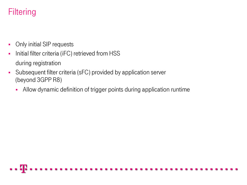 Filtering § Only initial SIP requests § Ini...