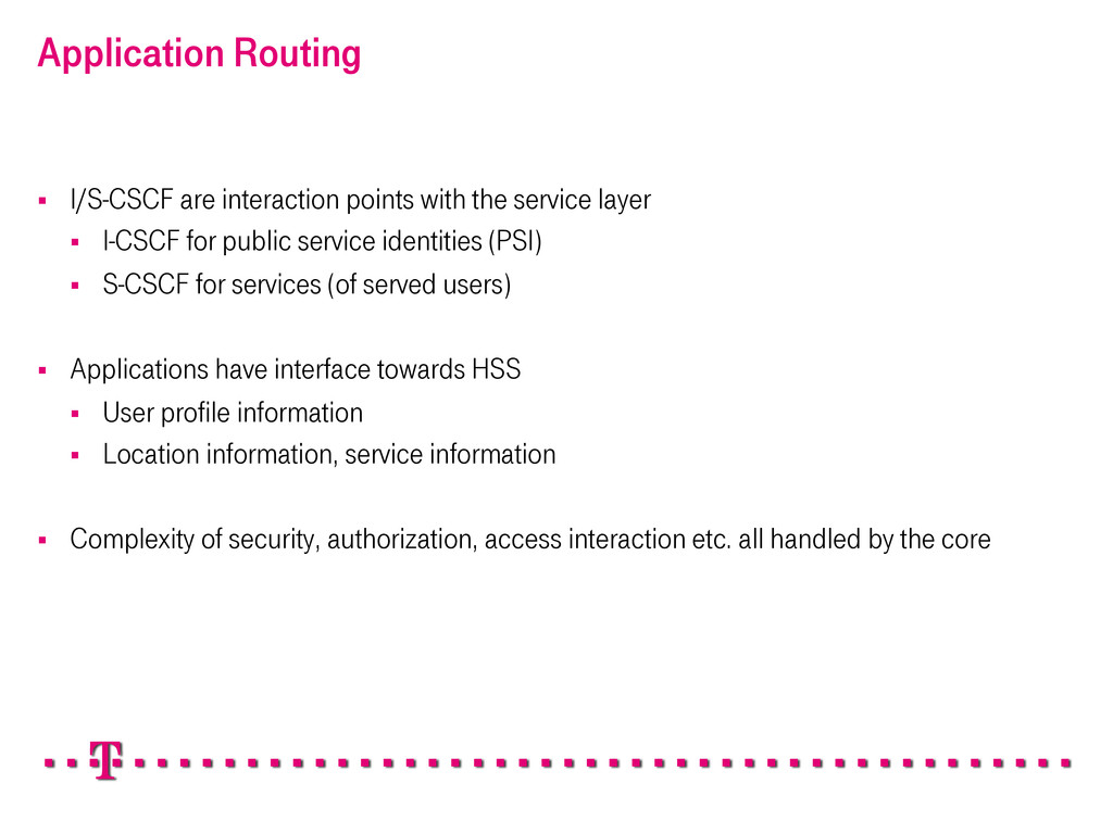 Application Routing § I/S-CSCF are interactio...