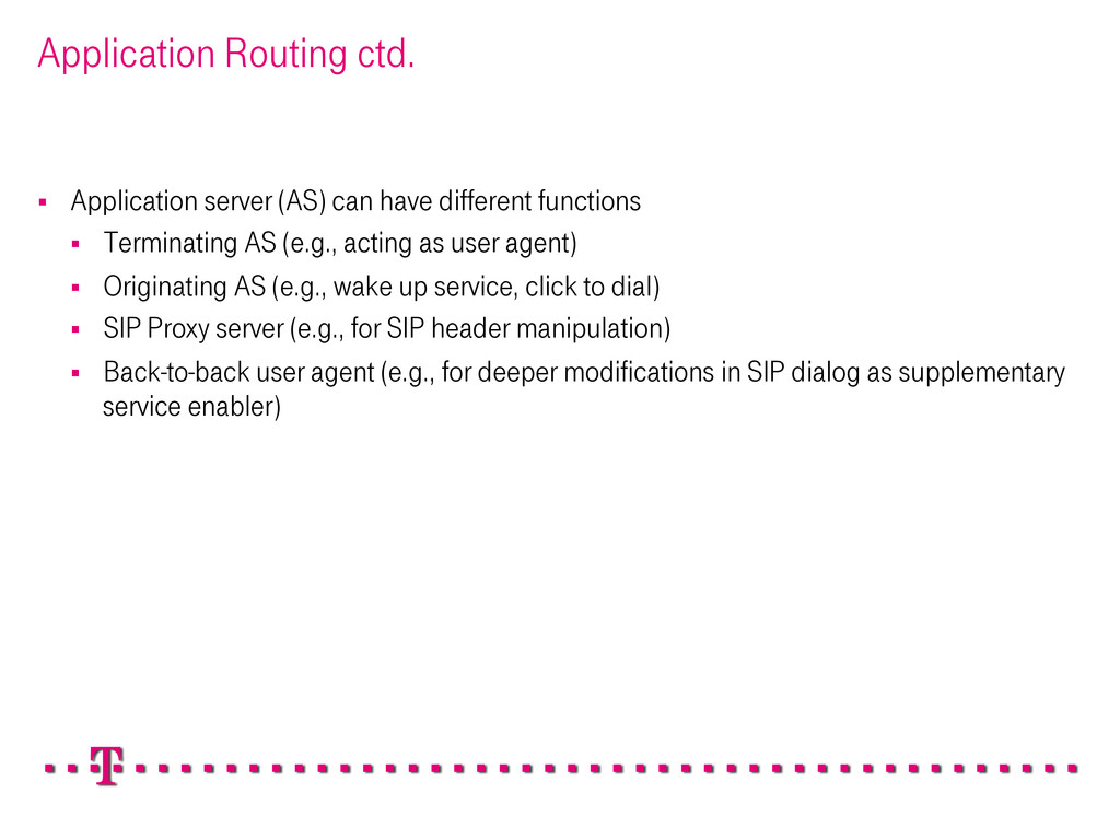 Application Routing ctd. § Application server...