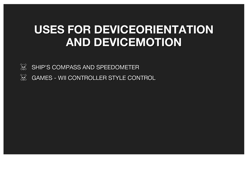 USES FOR DEVICEORIENTATION USES FOR DEVICEORIEN...