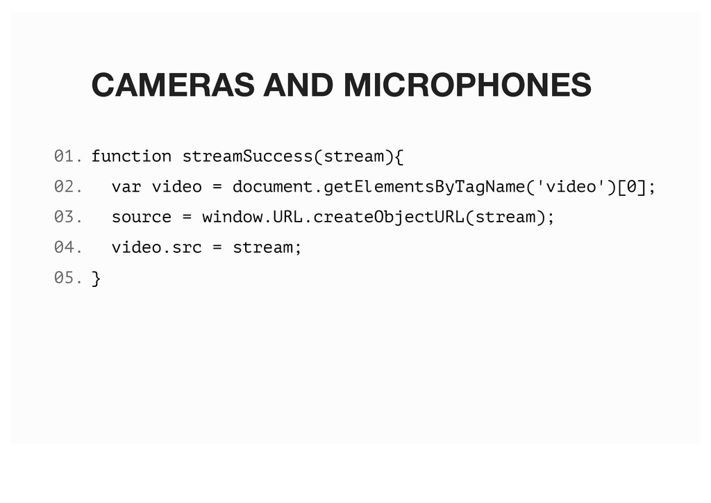 CAMERAS AND MICROPHONES function streamSuccess(...