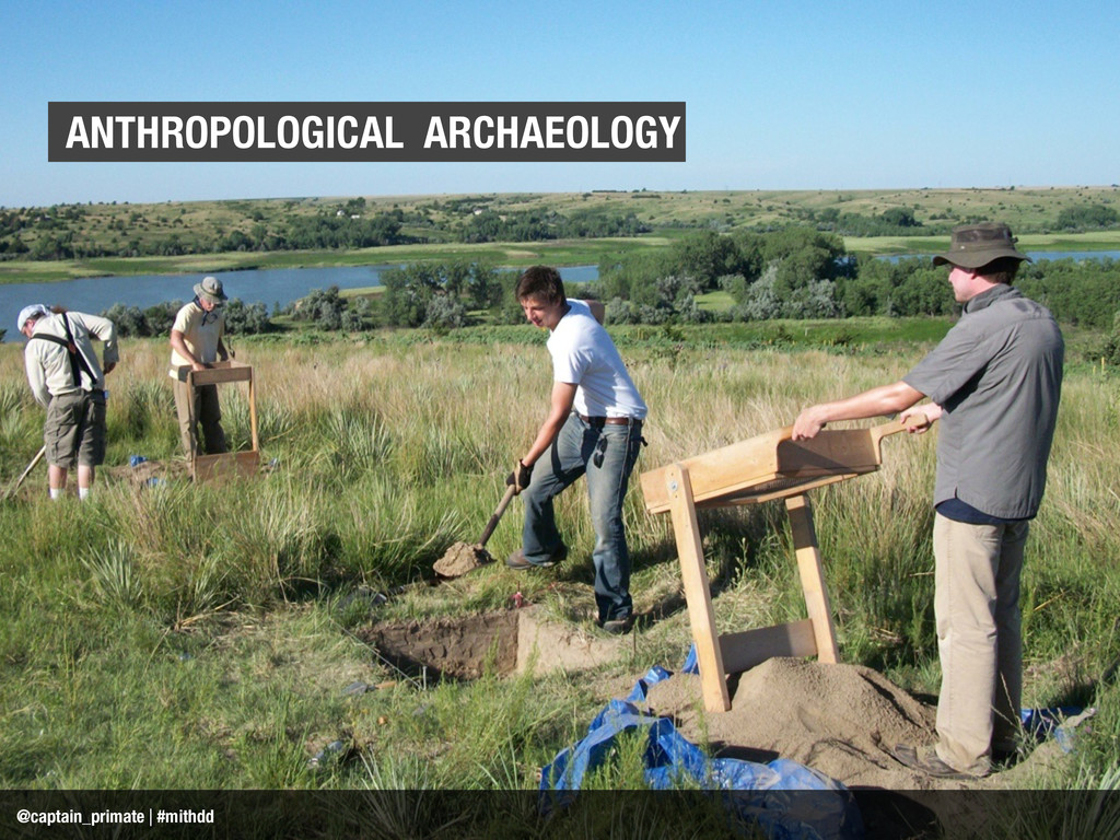 ANTHROPOLOGICAL ARCHAEOLOGY @captain_primate | ...