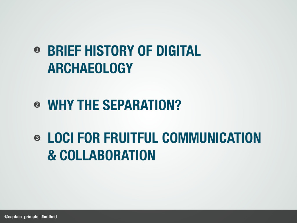 BRIEF HISTORY OF DIGITAL ARCHAEOLOGY   WHY TH...