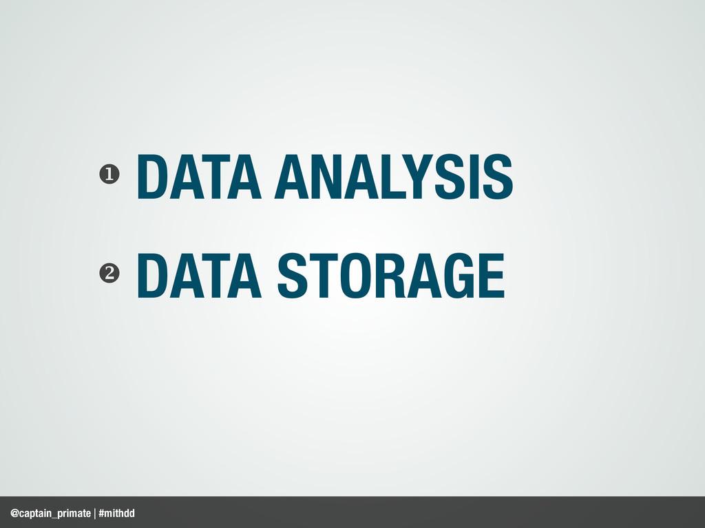DATA ANALYSIS   DATA STORAGE @captain_primate...