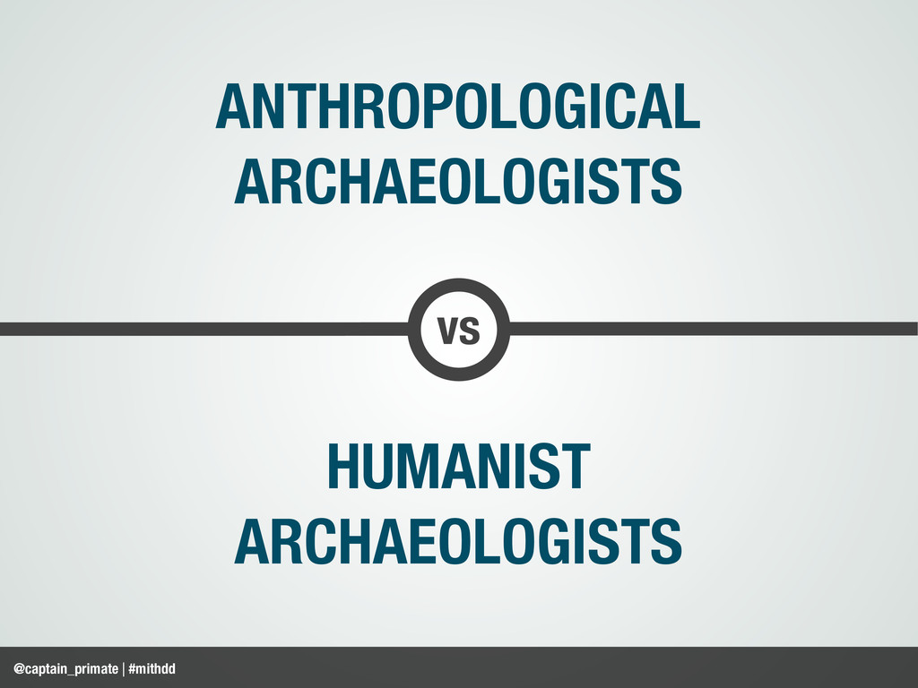 @captain_primate | #mithdd vs ANTHROPOLOGICAL A...