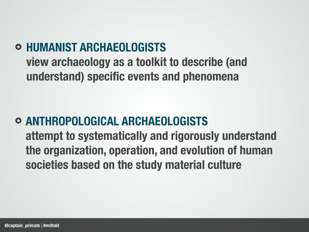 @captain_primate | #mithdd HUMANIST ARCHAEOLOGI...