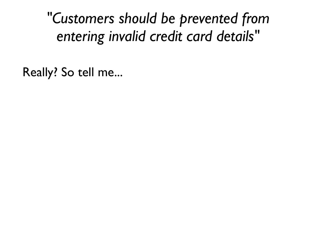 "Really? So tell me... ""Customers should be prev..."