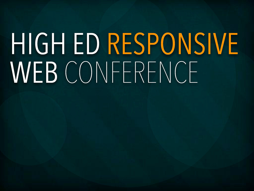 HIGH ED RESPONSIVE WEB CONFERENCE