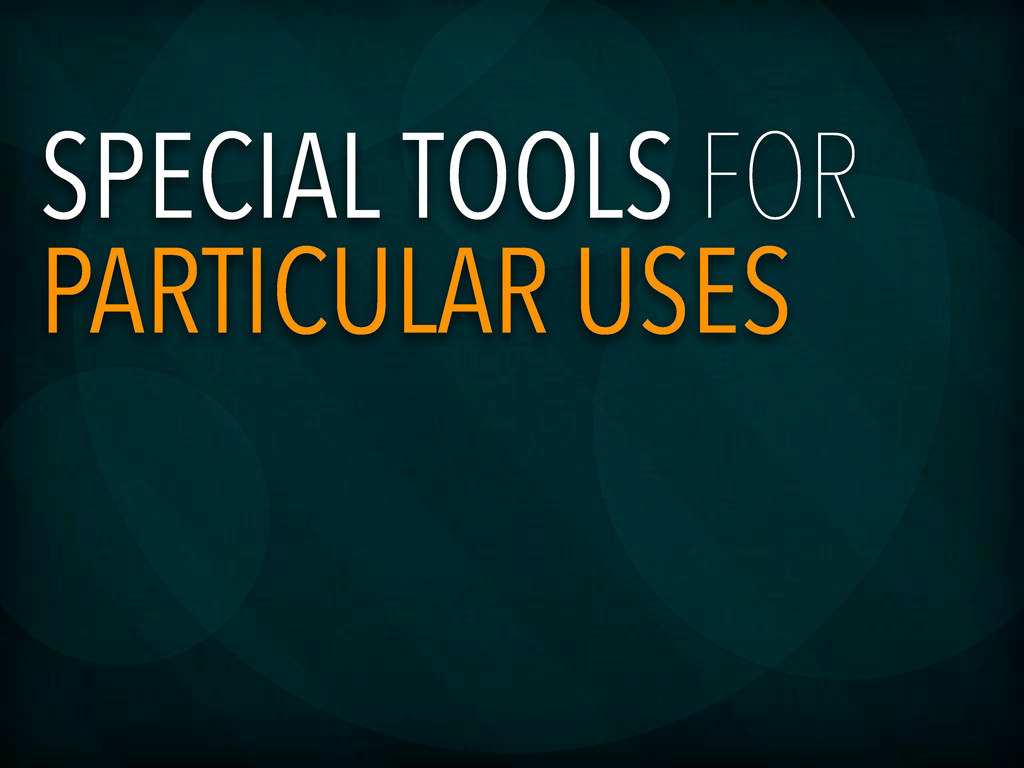 SPECIAL TOOLS FOR PARTICULAR USES