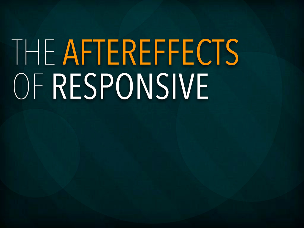 THE AFTEREFFECTS OF RESPONSIVE