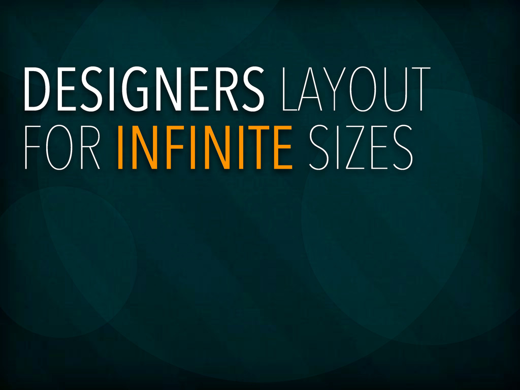 DESIGNERS LAYOUT FOR INFINITE SIZES