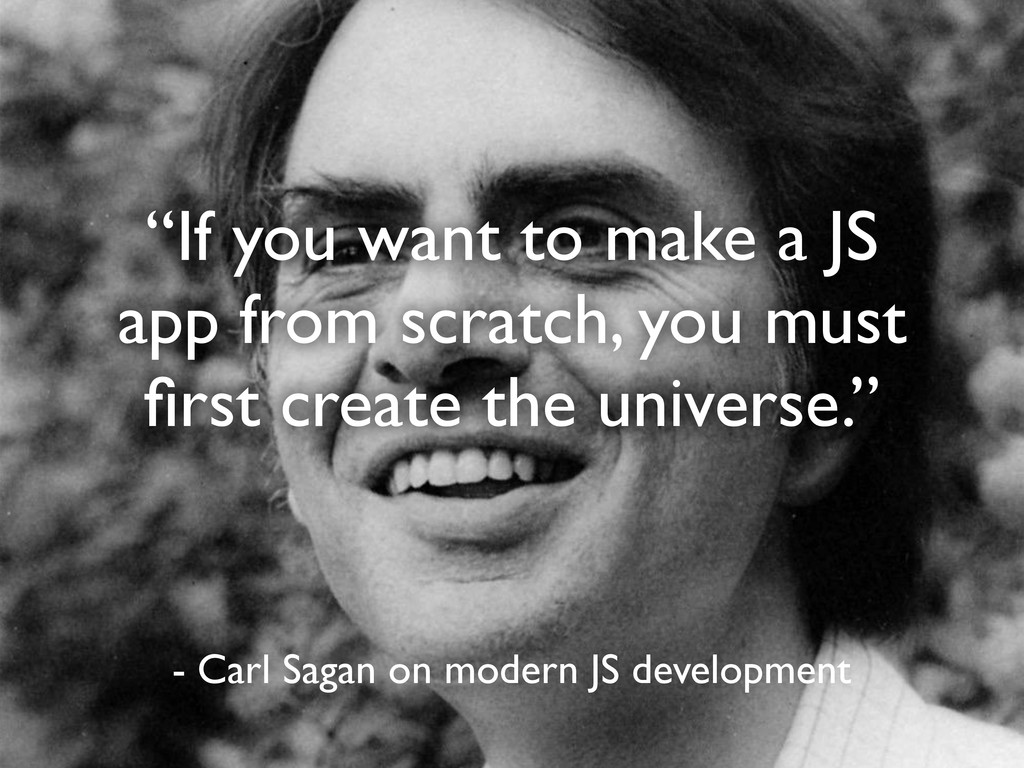"""""""If you want to make a JS app from scratch, you..."""
