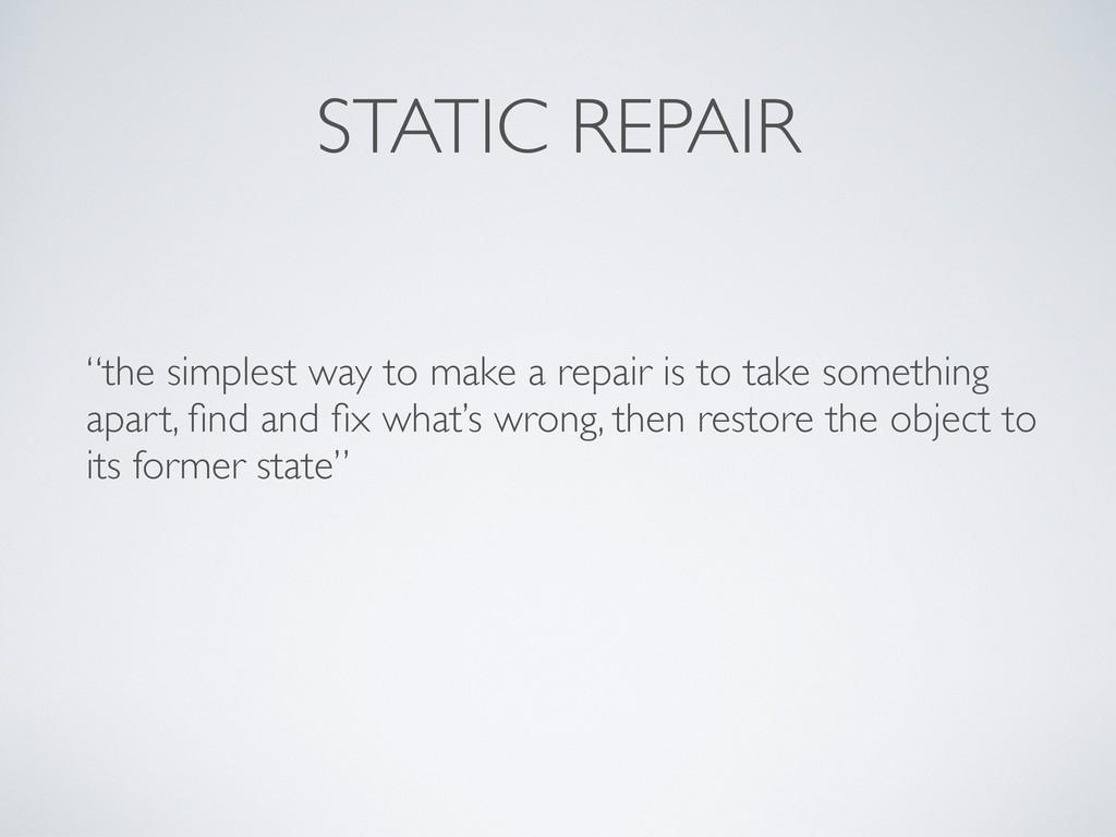 """STATIC REPAIR """"the simplest way to make a repai..."""