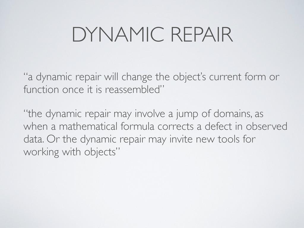 """DYNAMIC REPAIR """"a dynamic repair will change th..."""