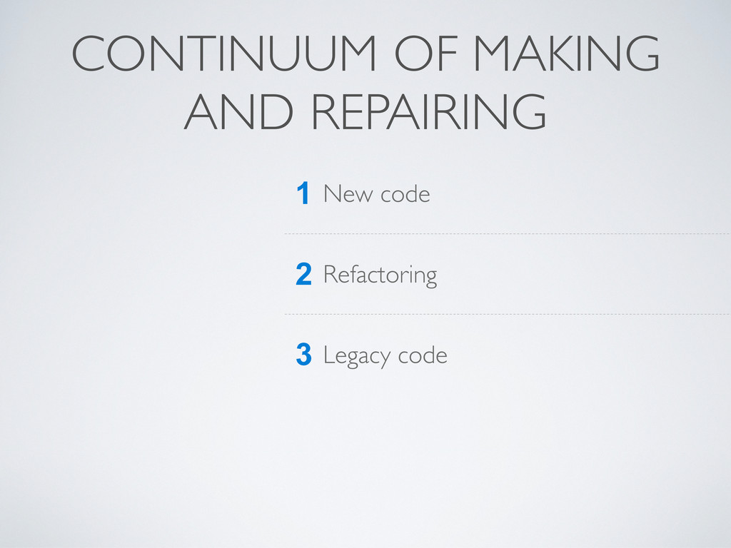 CONTINUUM OF MAKING AND REPAIRING 1 New code 2 ...