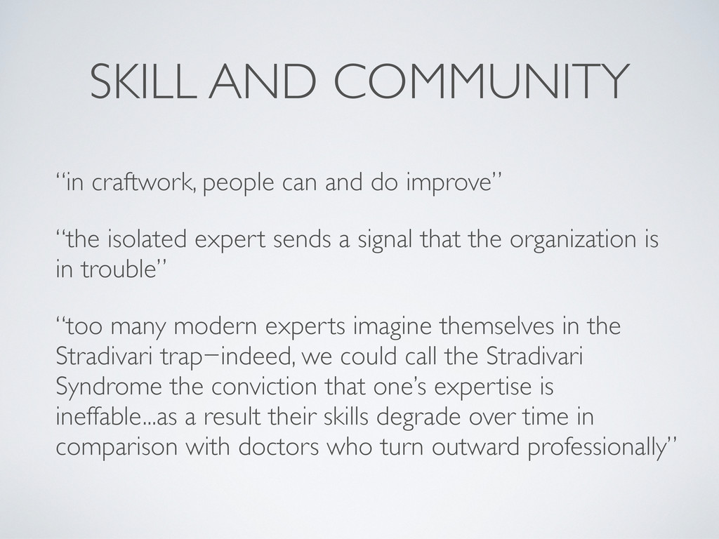 "SKILL AND COMMUNITY ""in craftwork, people can a..."