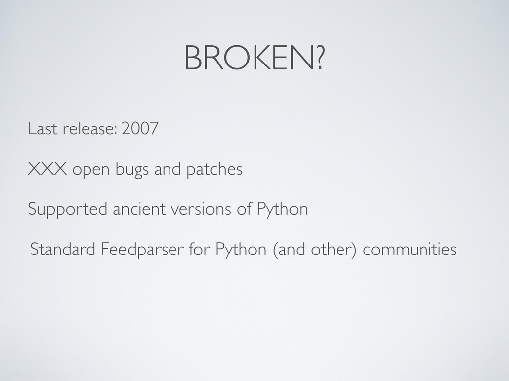 BROKEN? Last release: 2007 XXX open bugs and pa...
