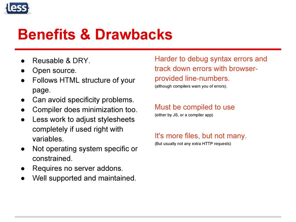 Benefits & Drawbacks ● Reusable & DRY. ● Open s...