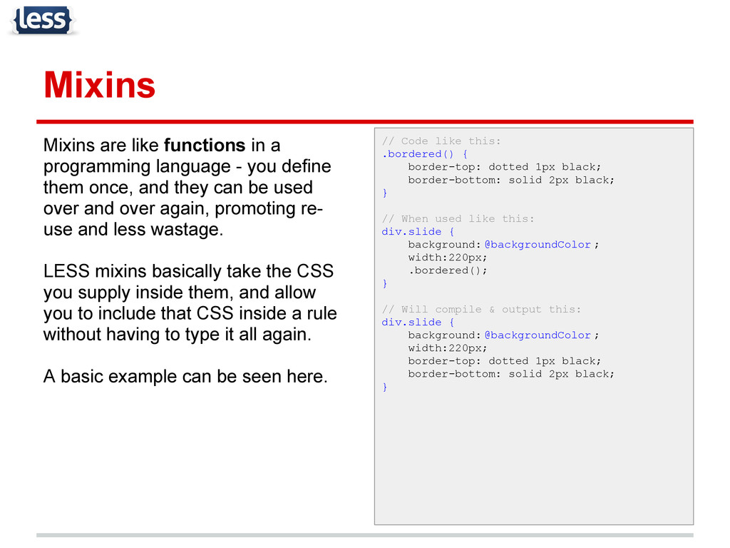 Mixins Mixins are like functions in a programmi...