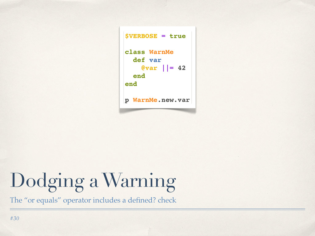 "#30 Dodging a Warning The ""or equals"" operator ..."