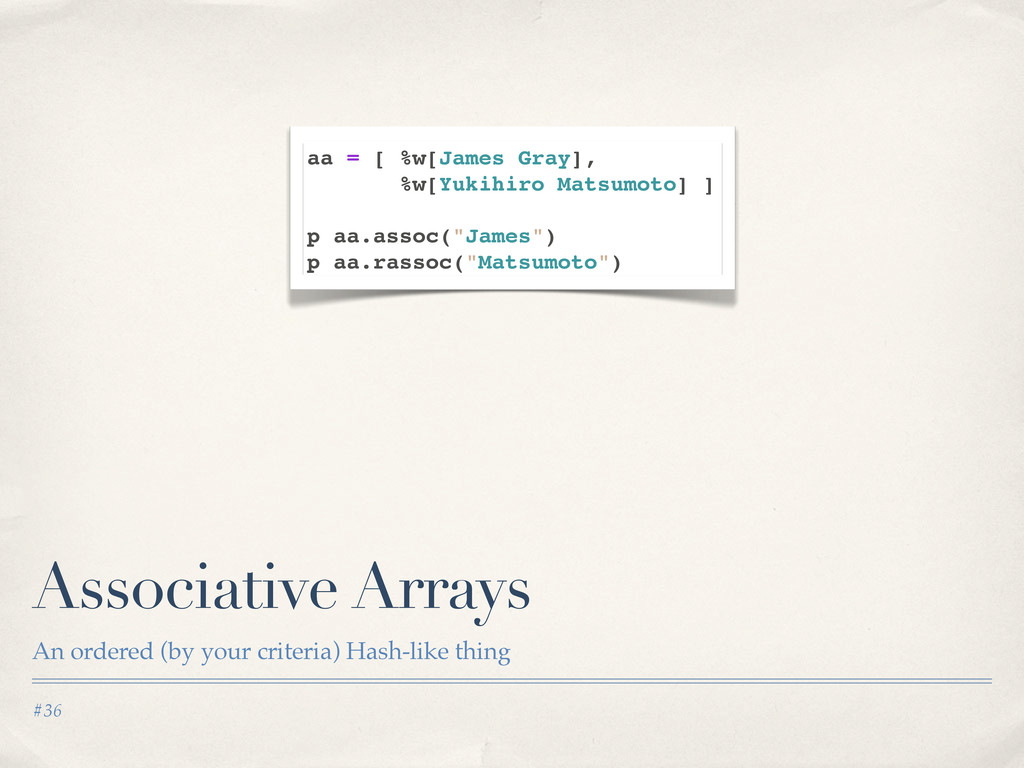 #36 Associative Arrays An ordered (by your crit...