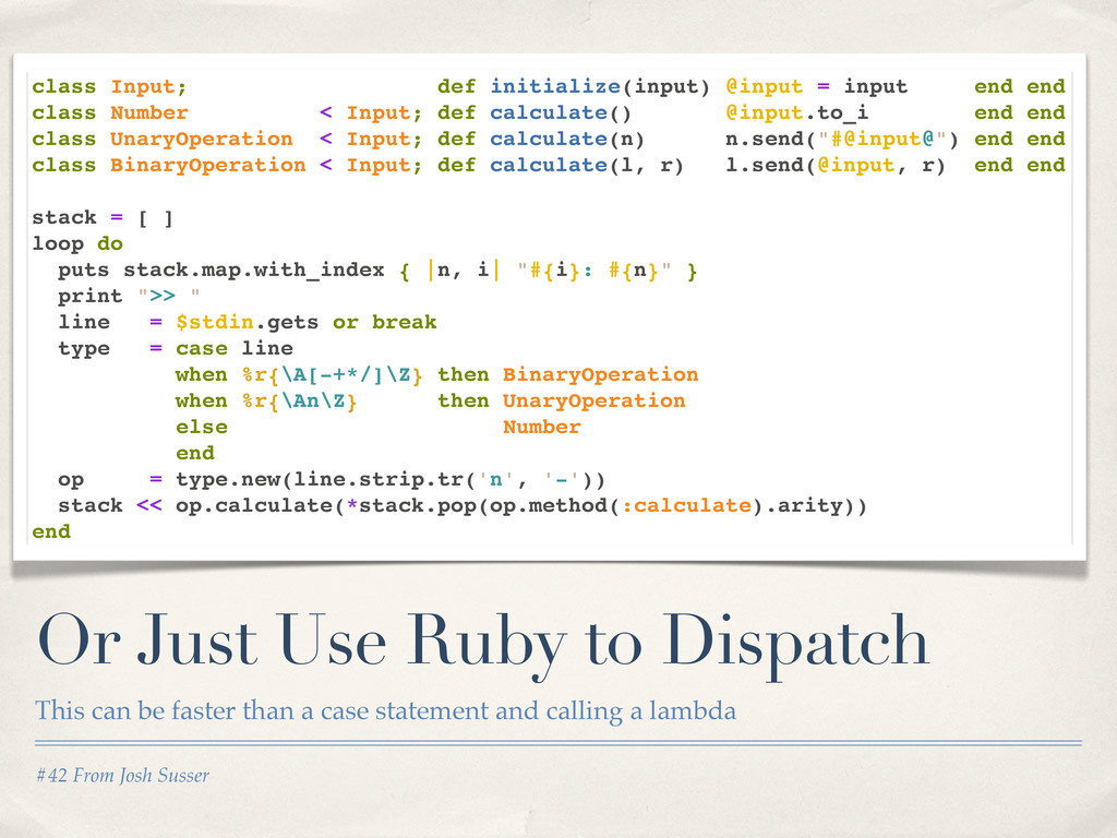 #42 From Josh Susser Or Just Use Ruby to Dispat...