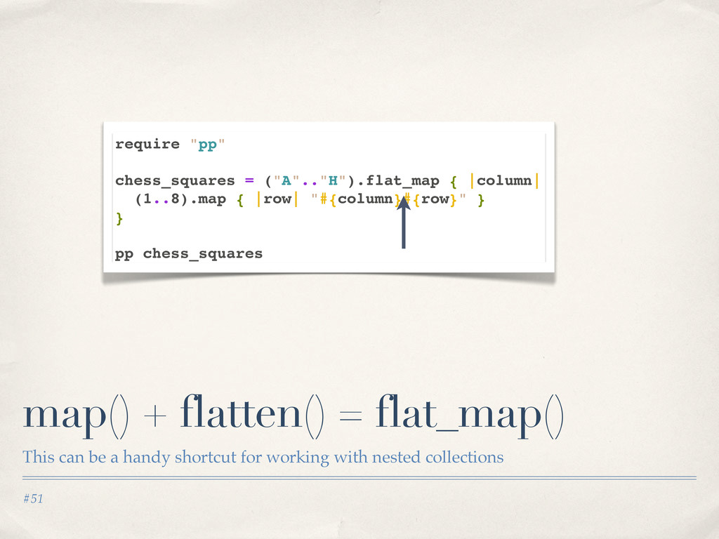 #51 map() + flatten() = flat_map() This can be ...