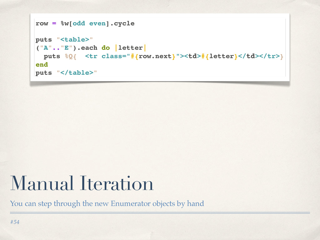 #54 Manual Iteration You can step through the n...