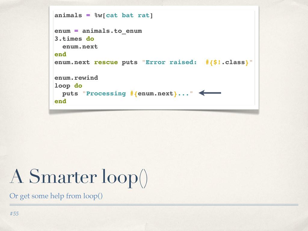 #55 A Smarter loop() Or get some help from loop...
