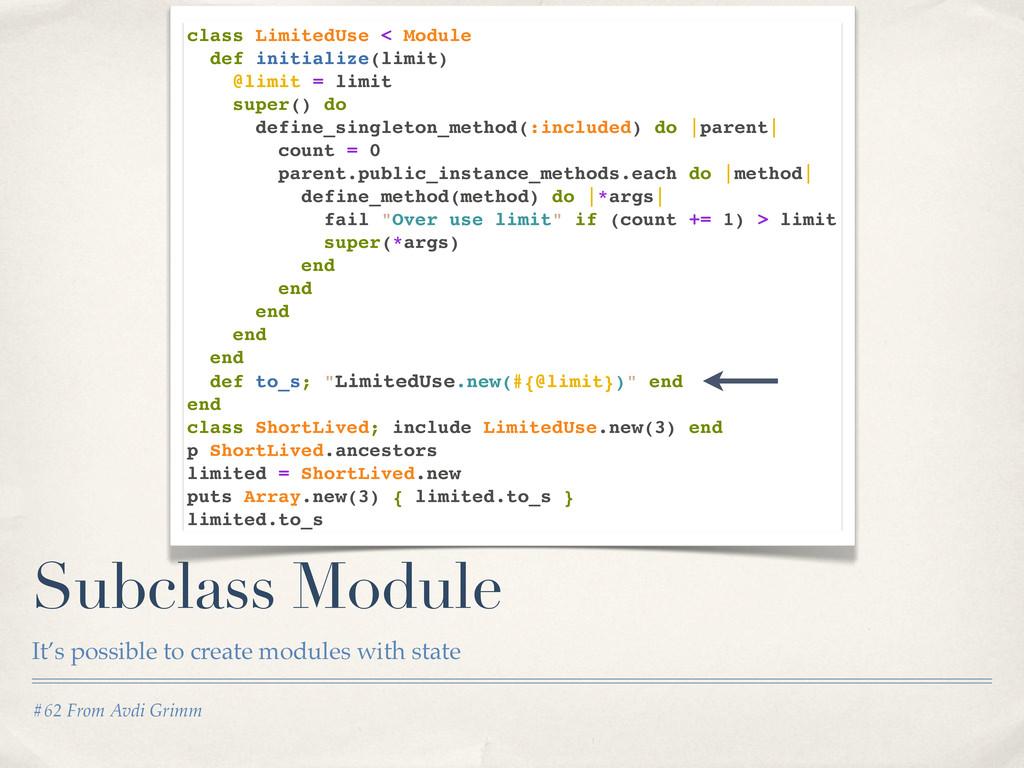 #62 From Avdi Grimm Subclass Module It's possib...
