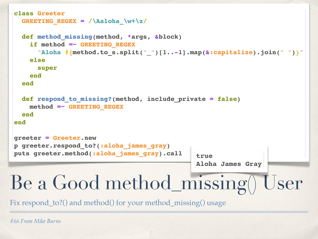 #66 From Mike Burns Be a Good method_missing() ...