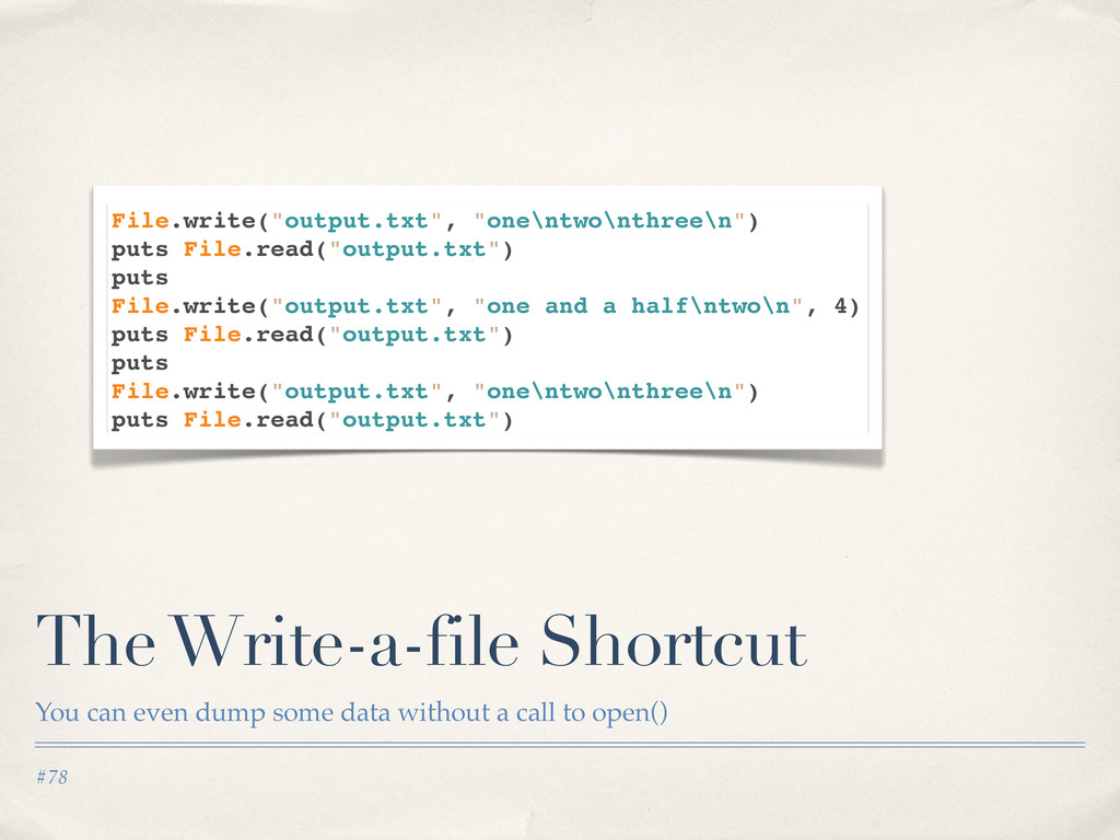 #78 The Write-a-file Shortcut You can even dump...