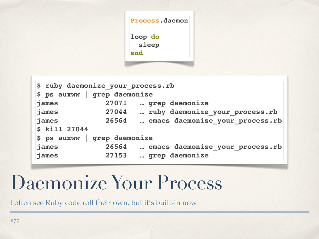 #79 Daemonize Your Process I often see Ruby cod...