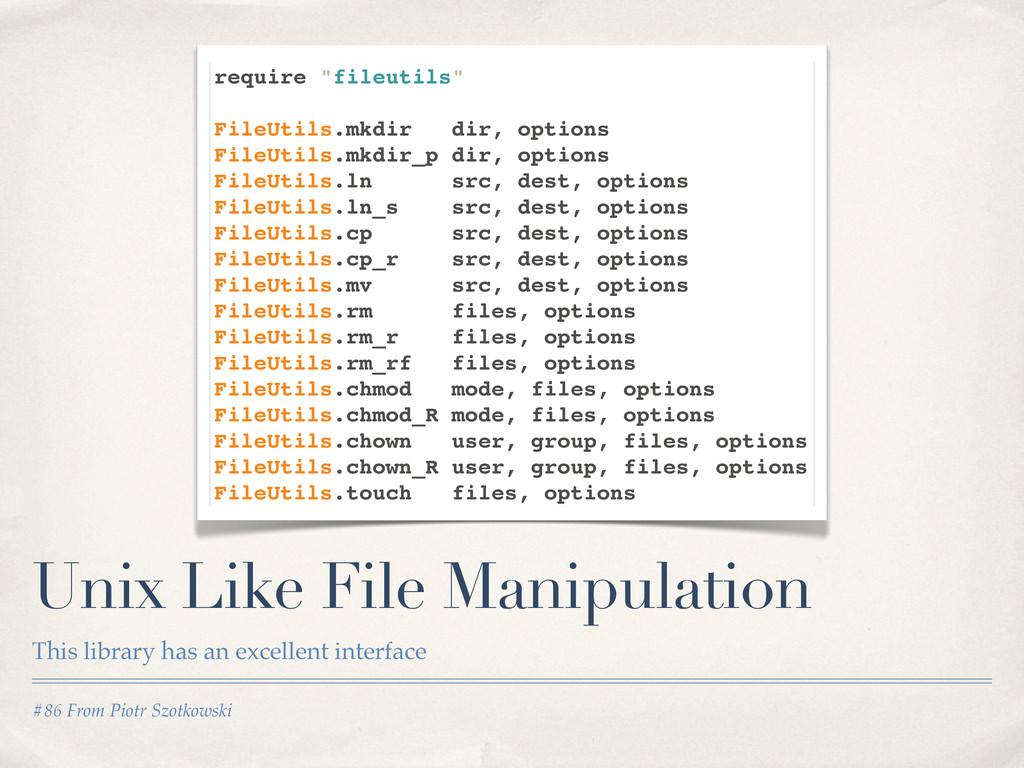 #86 From Piotr Szotkowski Unix Like File Manipu...